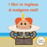 Libri in Inglese per Bambini: 4 consigli per sceglierli e amarli