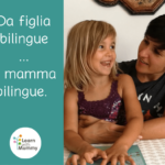 Da Figlia Bilingue a Mamma Bilingue