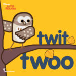 copertina del libro Twit Twoo della serie di Libri in inglese per bambini Learn with Mummy in the Rockies scritti da Letizia Quaranta illustrati da Ardoq