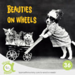 immagine vintage di un cagnolino che spinge un passeggino con tre gattini e la frase in inglese beauties on wheels